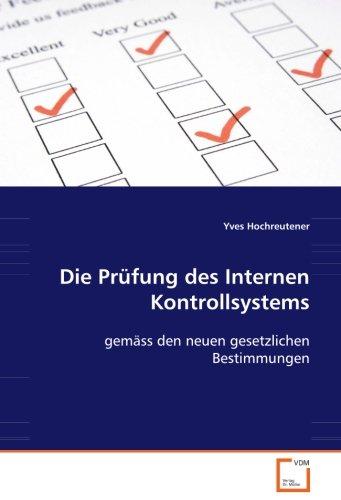 Die Prüfung des Internen Kontrollsystems: gemäss den neuen gesetzlichen Bestimmungen