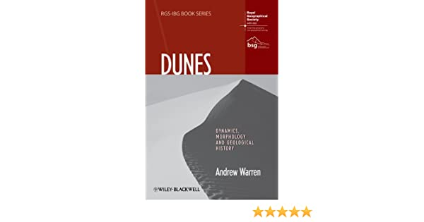 Dunes: Dynamics, Morphology, History (RGS-IBG Book Series)