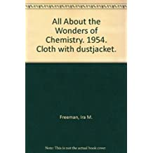 All About the Wonders of Chemistry. 1954. Cloth with dustjacket.