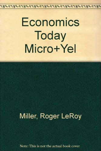 Economics Today Micro View/Your Economic Life the Practical Applications of Economics