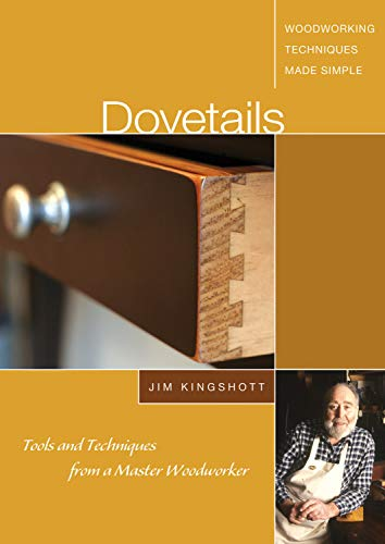 Dovetails: Tools and Techniques from a Master - Woodworker Master