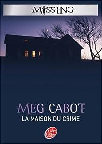 Missing, Tome 3 : La maison du crime par Cabot