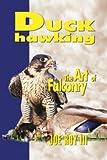 Duck Hawking and the Art of Falconry, Joe Roy, 0888395531