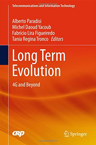Long Term Evolution: 4G and Beyond (Telecommunications and Information Technology)