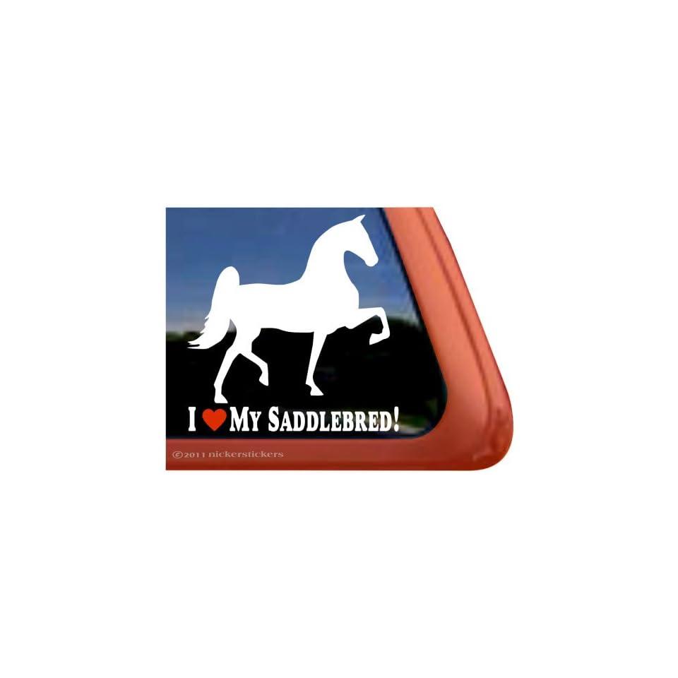 I LOVE MY SADDLEBRED ~ Saddlebred Horse Trailer Vinyl Window Decal Sticker