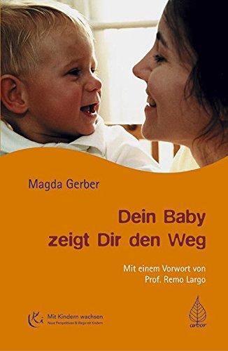 Dein Baby zeigt Dir den Weg (Mit Kindern wachsen)