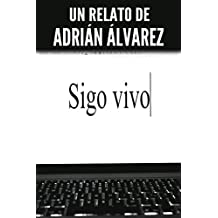 Sigo vivo (Spanish Edition)