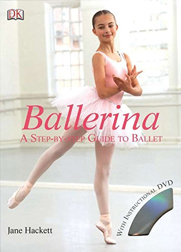 Ballerina: A Step-by-Step Guide to Ballet (Residents of the United States of America) (Learn Best Dance Steps)