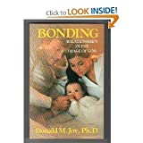 Bonding : Relationships in the Image of God, Joy, Donald, 0849930766