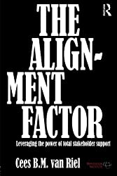 The Alignment Factor: Leveraging the Power of Total Stakeholder Support