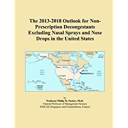 The 2013-2018 Outlook for Non-Prescription Decongestants Excluding Nasal Sprays and Nose Drops in the United States