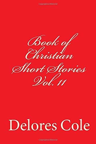 Book of Christian Short Stories Vol. 11 (Volume 11)