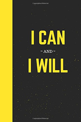I Can and I Will: 100 Lined Pages, Medium Journal Notebook, Sunshine Yellow (6 x 9 inches) (Inspirational Notebooks) PDF