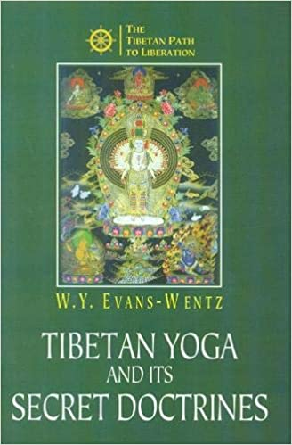 Tibetan Yoga and Secret Doctrines: Amazon.es: W. Y. Evans ...