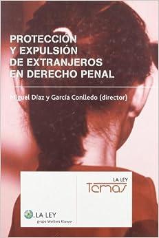 Descargar Torrent La Libreria Protecci—n Y Expulsi—n De Extranjeros En Derecho Penal Ebook Gratis Epub
