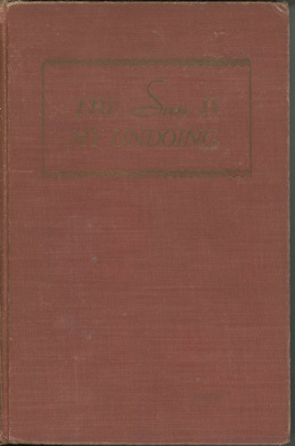 The Sun Is My Undoing by Steen, Marguerite(June 1, 1941) - Za Sun