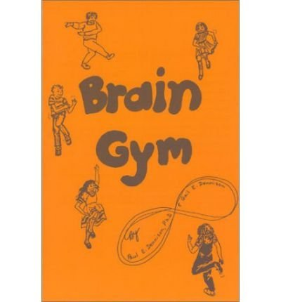 Brain Gym by Dennison, Gail E. ( Author ) ON Dec-31-1992, Paperback