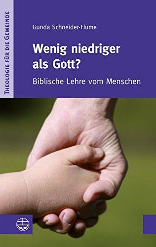 Wenig niedriger als Gott?: Biblische Lehre vom Menschen (Theologie für die Gemeinde (ThG), Band 2)