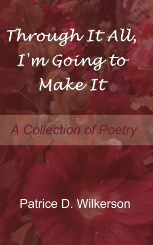 Download Through It All,  I'm Going To Make It: A Collection of Poetry ebook