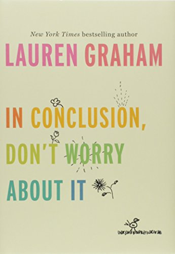 Pdf download in conclusion don t worry about it by lauren graham last updated 8 07 2017 where to start if you don t know where to start weve put together a list of must read resources for value investors fandeluxe