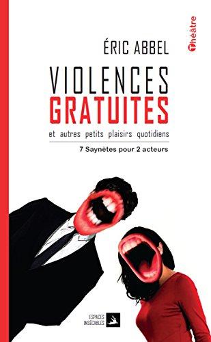 Violences Gratuites Et Autres Petits Plaisirs Quotidiens 7