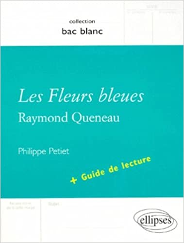 Lire Queneau, Les Fleurs bleues + guide de lecture pdf