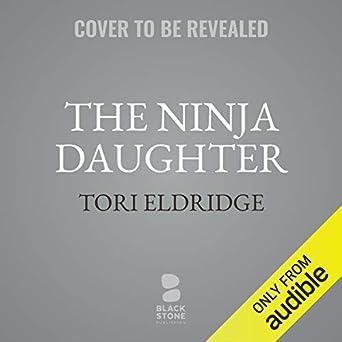 Amazon.com: The Ninja Daughter: Lily Wong, Book 1 (Audible ...