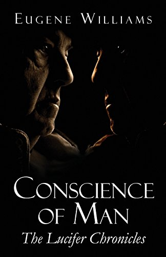 Book: Conscience of Man - The Lucifer Chronicles by Eugene Williams