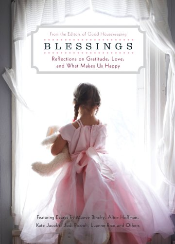 Blessings: Reflections on Gratitude, Love, and What Makes Us Happy PDF