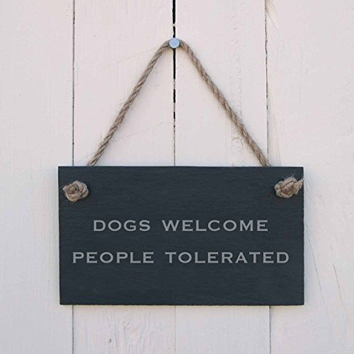 The Slate Range 'Dogs welcome. People tolerated' Slate Hanging Sign - Black Slate Welcome Sign