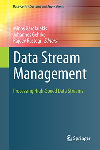 Data Stream Management: Processing High-Speed Data Streams (Data-Centric Systems and Applications) by Springer