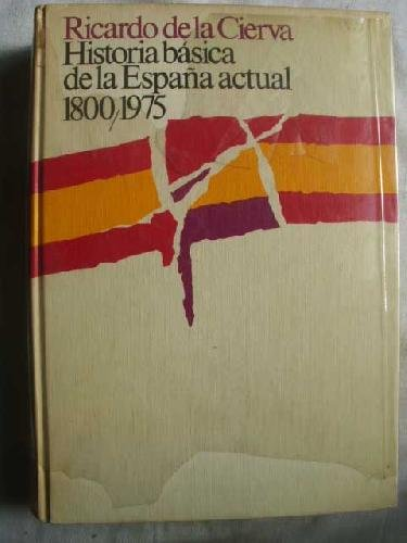 HISTORIA BASICA DE LA ESPAÑA ACTUAL 1800-1975: Amazon.es: Ricardo ...