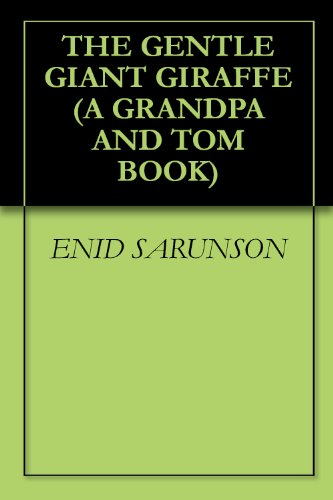 THE GENTLE GIANT GIRAFFE (A GRANDPA AND TOM BOOK Book 2) ()