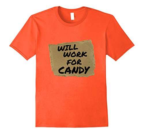 Mens Will Work For Candy Halloween costume Adult and kid T-shirt Large Orange (Bum Halloween Costume)