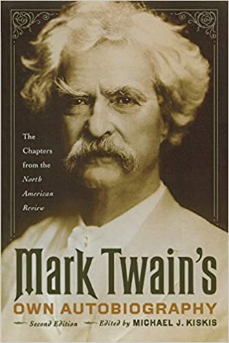 Amazon Mark Twains Own Autobiography The Chapters From The