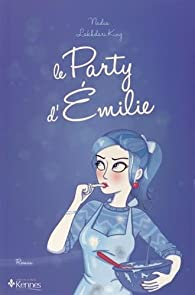 Le party d'Emily par Nadia Lakhdari King