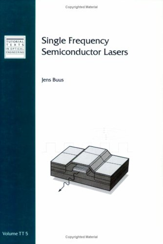 Single Frequency Semiconductor Lasers (SPIE Tutorial Text Vol. TT05) (Tutorial Texts in Optical Engineering)