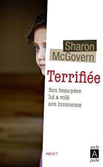 Terrifiée. Son beau-père lui a volé son innnocence par McGovern