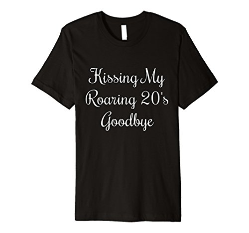 Cute Funny Birthday Kissing My Roaring 20's Goodbye (Roaring Twenties Mens Clothing)
