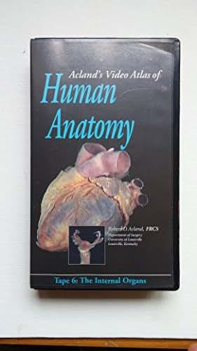 Acland's Video Atlas of Human Anatomy: The Internal Organs: Tape 6