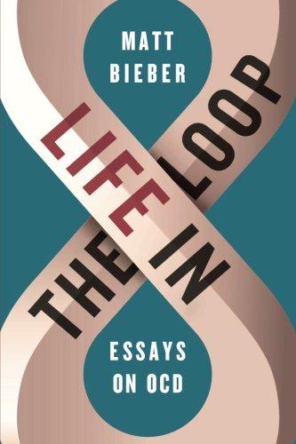 Life in the Loop: Essays on OCD