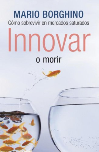 Download Innovar o morir (Spanish Edition) pdf epub
