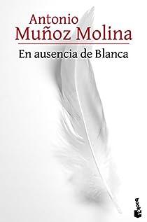 En ausencia de Blanca par Muñoz Molina
