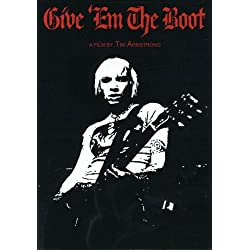 Give 'Em The Boot: A Film by Tim Armstrong