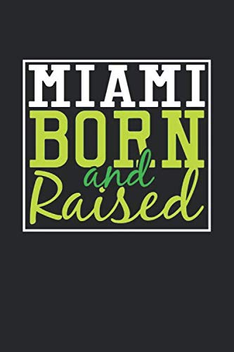 Notebook Miami - Miami Born And Raised: Miami Notebook | Miami Vacation Journal | 110 Blank Paper Pages | 6 x 9  Handlettering | Diary I Logbook | Miami Buch