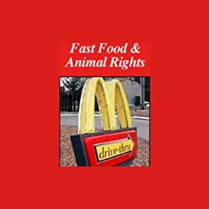 Fast Food and Animal Rights Radio/TV Program