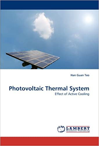 Book Photovoltaic Thermal System: Effect of Active Cooling