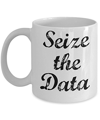(Data Coffee Mug-Seize The Data-Funny Tea Cup-Perfect Novelty Gift Ideas for Data Enthusiasts like Analyst, Scientist, Statisticians & Others. (11oz))