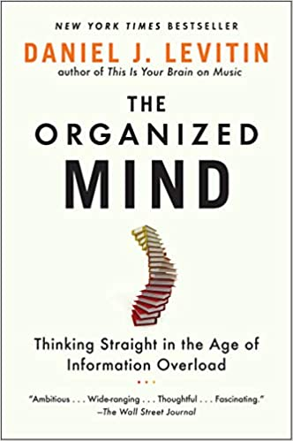 The Organized Mind  Thinking Straight in the Age of Information Overload  (Inglês) Capa Comum – 31 ago 2015 c03f05326b23d