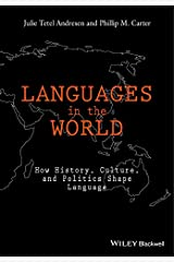 Languages In The World: How History, Culture, and Politics Shape Language Paperback